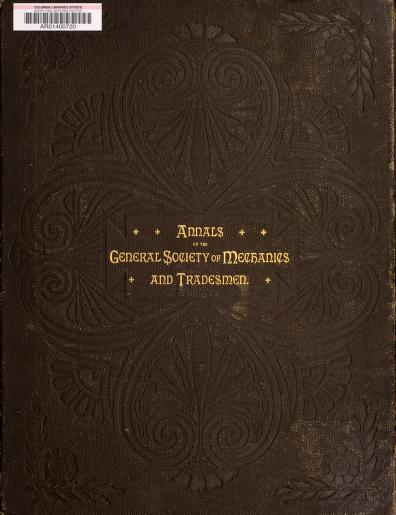 General Society of Mechanics and Tradesmen of the City of New York. - Annals of the General Society of Mechanics and Tradesmen of the City of New York, from 1785 to 1880.