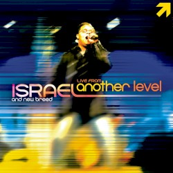 Israel & New Breed - Lord of the Breakthrough (Album Version)