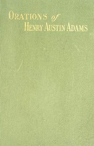 Cover of: Orations of Henry Austin Adams | Henry Austin Adams
