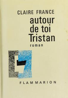 Cover of: Autour de toi, Tristan | Claire France Doré