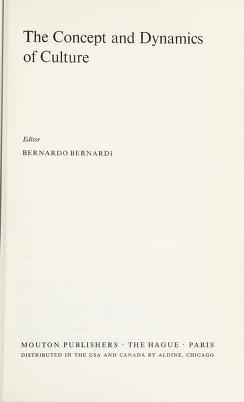 Cover of: The concept and dynamics of culture   Bernardo Bernardi