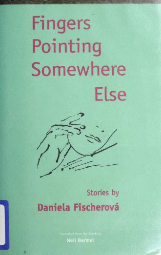 Cover of: Fingers pointing somewhere else | Daniela Fischerová