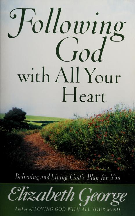 Following God with all your heart by Elizabeth George