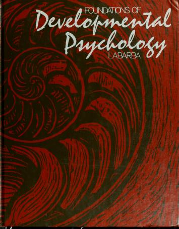 Cover of: Foundations of developmental psychology | Richard C. LaBarba