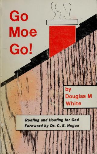 Cover of: Go Moe go! | Douglas Malcolm White