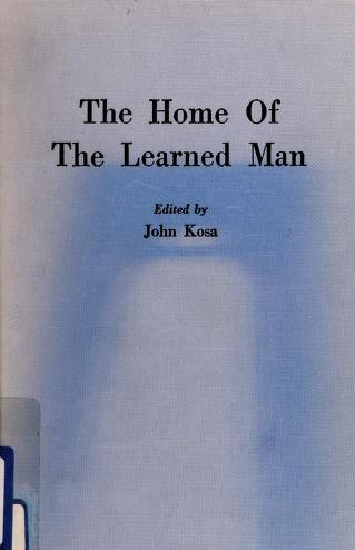 Cover of: The home of the learned man | John Kosa