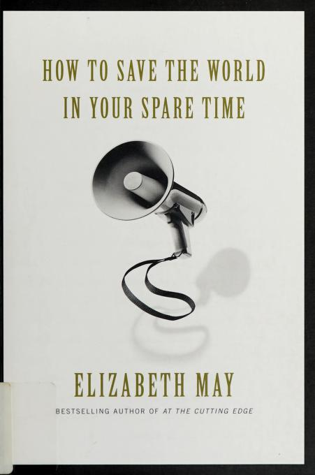 How to save the world in your spare time by Elizabeth May