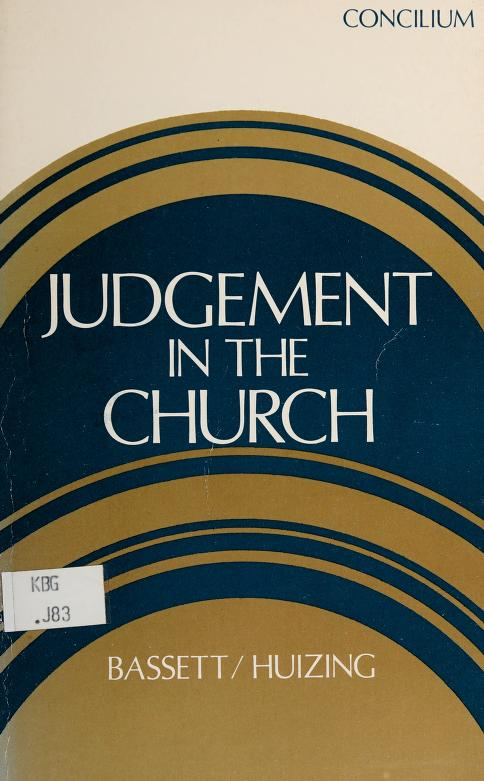 Judgment in the church by edited by William Bassett and Peter Huizing.