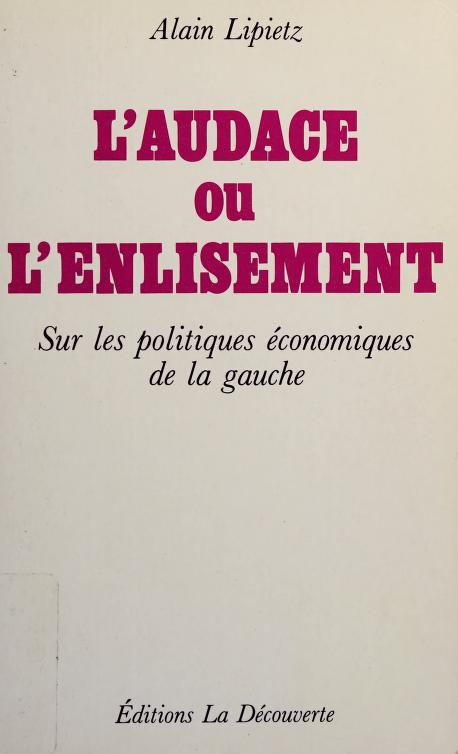L' audace ou l'enlisement by Alain Lipietz