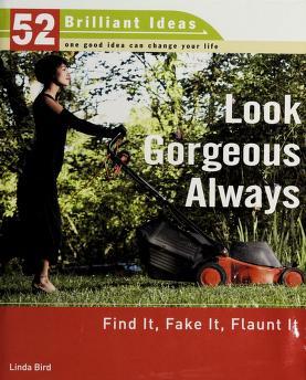Cover of: Look gorgeous always | Linda Bird