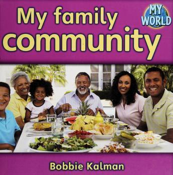 Cover of: My family community | Bobbie Kalman