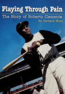 Cover of: Playing Through Pain, the Story of Roberto Clemente |
