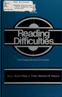 Cover of: Reading difficulties--their diagnosis and correction | Guy Loraine Bond