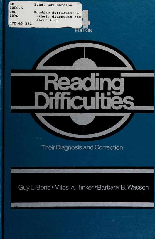 Reading difficulties--their diagnosis and correction by Guy Loraine Bond