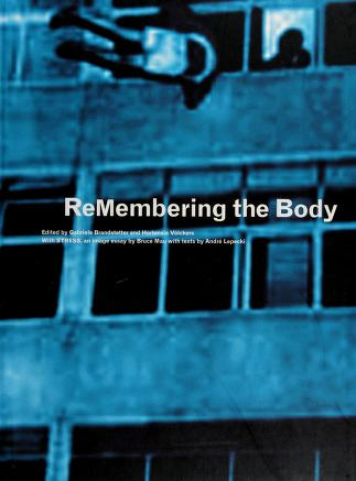 """Cover of: ReMembering the body : [on the occasion of the exhibition """"STRESS"""" at the MAK, Vienna] / edited by Gabriele Brandstetter and Hortensia Völckers ; with STRESS, an image-essay by Bruce Mau ; with texts by André Lepecki ; [translations, Andrea Scrima, Rainer Emig].  """