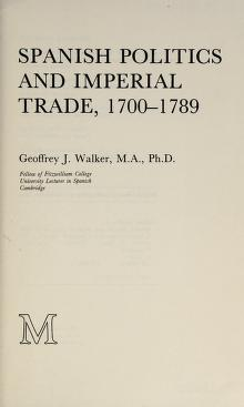 Cover of: Spanish politics and imperial trade, 1700-1789 | Geoffrey J. Walker