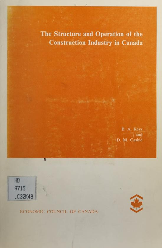 The structure and operation of the construction industry in Canada by B. A. Keys