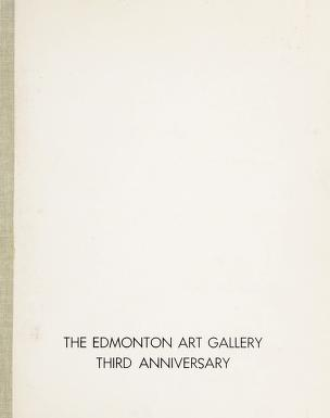 Cover of: Third anniversary exhibition | Edmonton Art Gallery