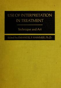Use of interpretation in treatment by Emanuel F. Hammer
