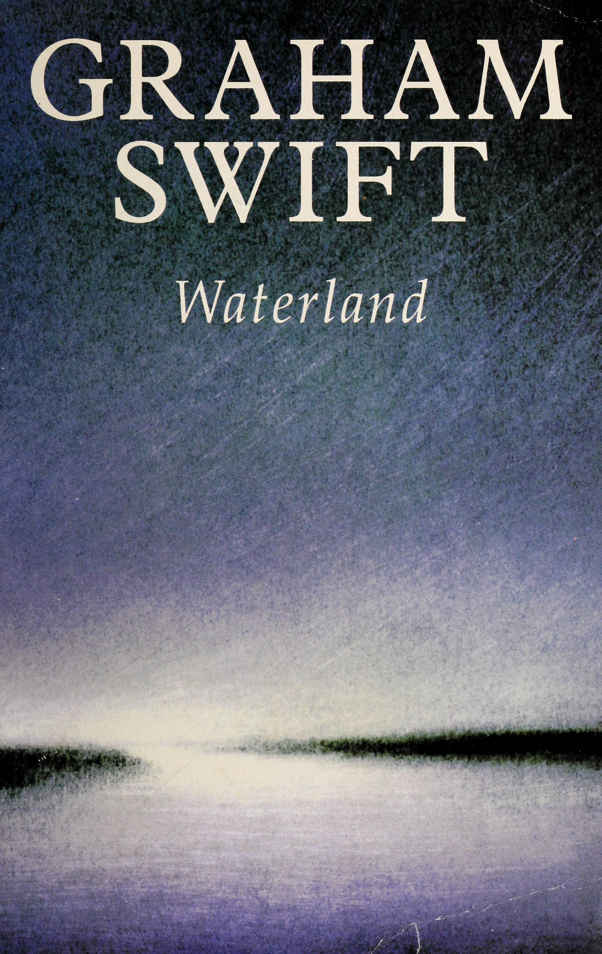 Waterland Swift Graham 1949 Free Download Borrow And Streaming Internet Archive