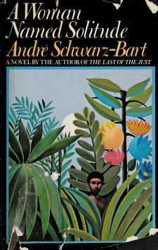 Cover of: A woman named Solitude   André Schwarz-Bart