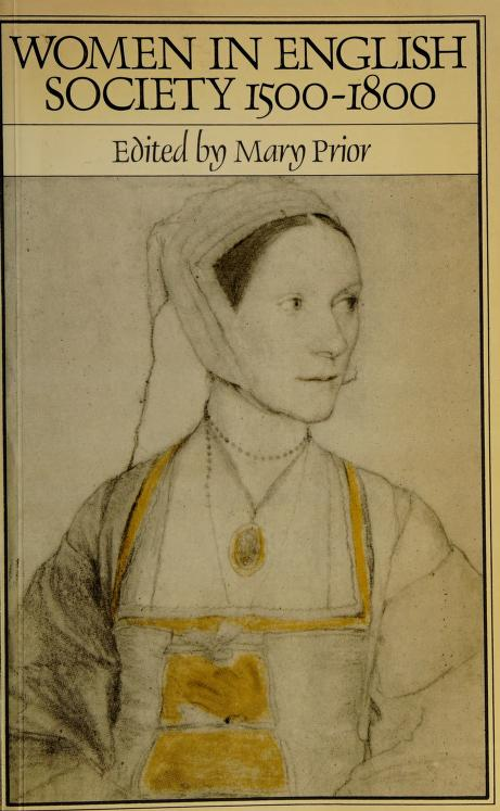 Women in English society, 1500-1800 by edited by Mary Prior.